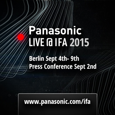 Panasonic to exhibit its latest products and technologies at Internationale Funkausstellung 2015 in Berlin, Sep 4-9, 2015