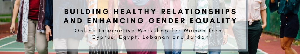 Building Healthy Relationships and Enhancing Gender Equality